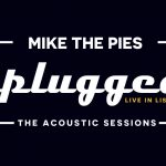Mike the Pies Unplugged